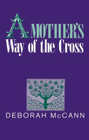 A Mother's Way of the Cross (Popular Lenten Booklets): McCann, Deborah