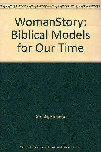 Womanstory: Biblical Models for Our Time (0896224600) by Pamela Smith