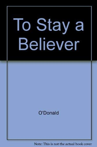 To Stay a Believer: O'Donald
