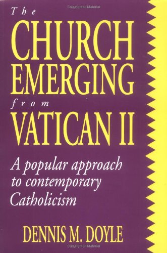 9780896225077: The Church Emerging from Vatican II: A Popular Approach to Contemporary Catholicism