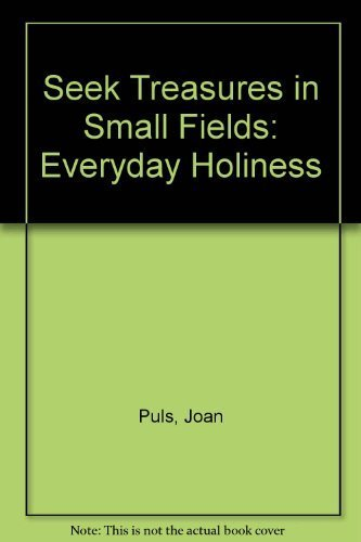 9780896225091: Seek Treasures in Small Fields: Everyday Holiness