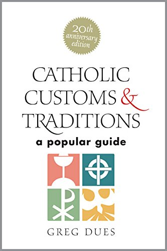 9780896225152: Catholic Customs & Traditions: A Popular Guide (More Resources to Enrich Your Lenten Journey)