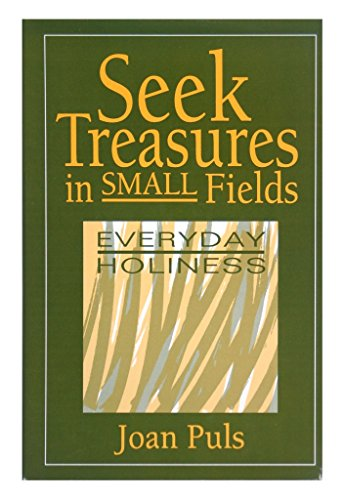 9780896225558: Seek treasures in small fields: Everyday holiness