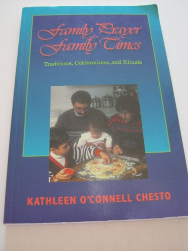 Family Prayer for Family Times: Traditions, Celebrations, and Rituals (9780896226685) by Kathleen O. Chesto