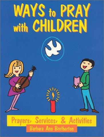9780896226708: Ways to Pray With Children: Prayers, Services, & Activities