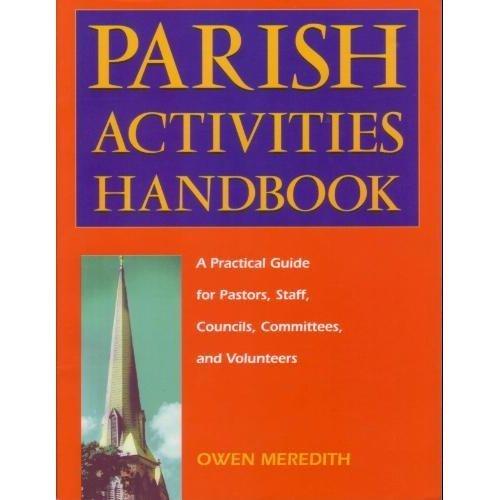 Parish Activities Handbook: A Practical Guide for: Owen Meredith