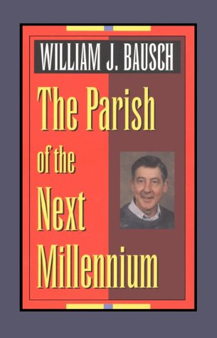 The Parish of the Next Millennium (World According) (0896227197) by Bausch, William J.; Bausch, W.