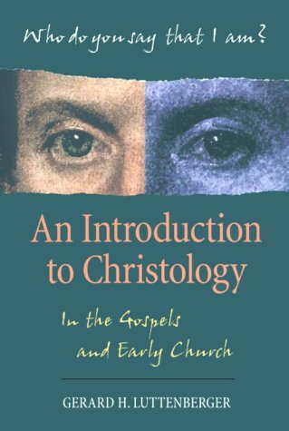Who Do You Say That I Am? An Introduction to Christology...In the Gospels and Early Church: ...