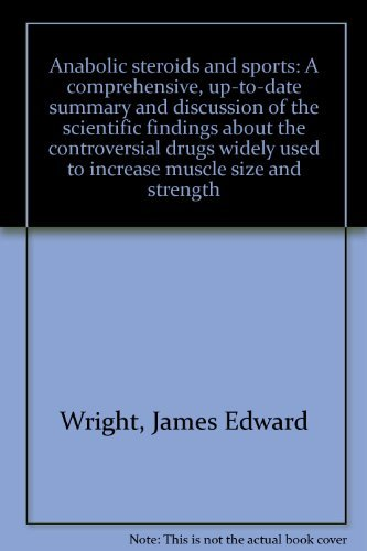 9780896260023: Anabolic steroids and sports: A comprehensive, up-to-date summary and discussion of the scientific findings about the controversial drugs widely used to increase muscle size and strength