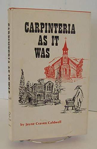 Carpinteria as it was: Caldwell, Jayne Craven