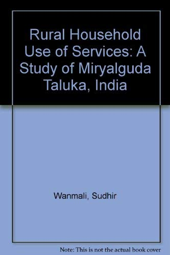 Rural Household Use of Services: A Study: Sudhir Wanmali
