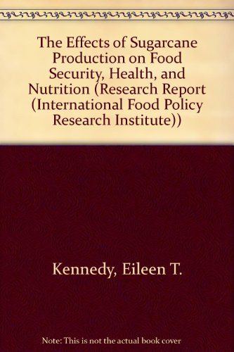The Effects of Sugarcane Production on Food: Eileen T. Kennedy
