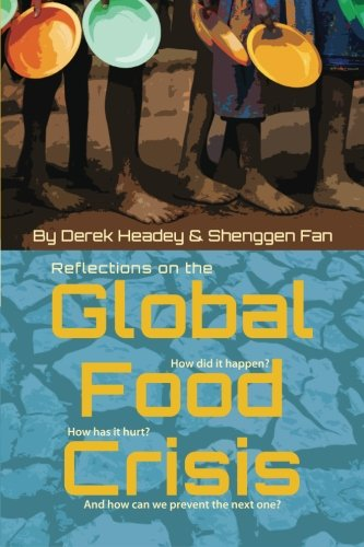 9780896291782: Reflections on the Global Food Crisis: how did it happen? how has it hurt? and how can we prevent the next one? (IFPRI)