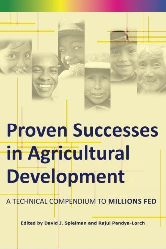 9780896296695: Proven Successes in Agricultural Development: A Technical Compendium to Millions Fed
