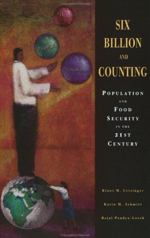 9780896297050: Six Billion and Counting (International Food Policy Research Institute)