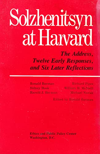 Solzhenitsyn at Harvard: The Address, Twelve Early Responses, Six Later Reflections: Contributors, ...