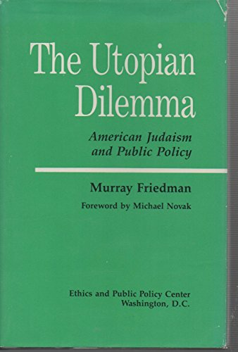 9780896330924: The Utopian Dilemma: American Judaism and Public Policy