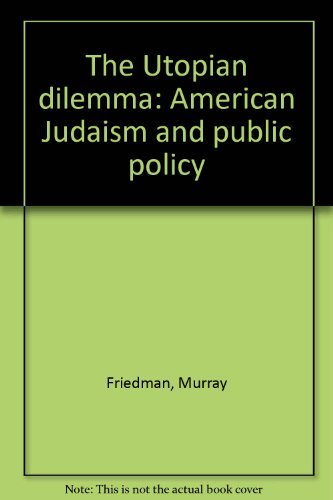 9780896330931: The Utopian dilemma: American Judaism and public policy