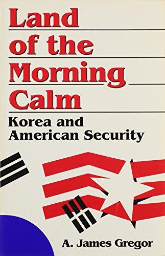 Land of the Morning Calm: Gregor, James A.
