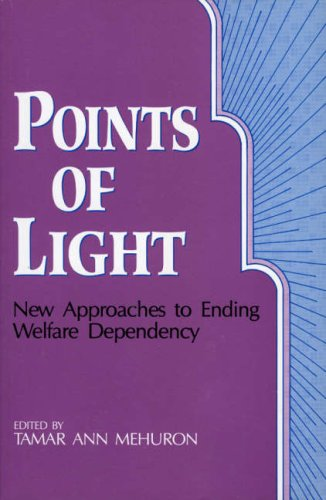 9780896331525: Points of Light: New Approaches to Ending Welfare Dependency