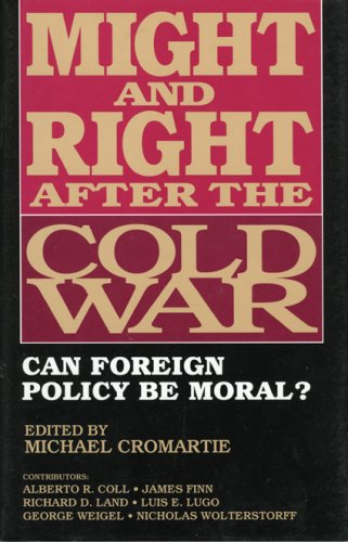 Might and Right After the Cold War: Michael Cromartie