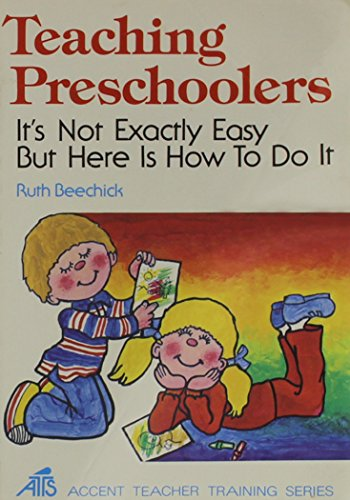 9780896360198: Teaching Preschoolers: It's Not Exactly Easy but Here Is How to Do It (Accent teacher training series)