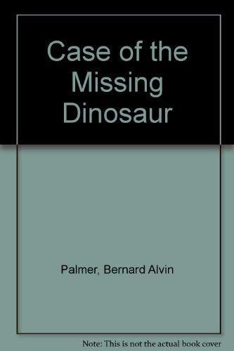 Case of the Missing Dinosaur: Bernard Alvin Palmer