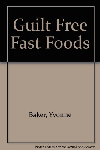 Guilt-Free Fast Foods