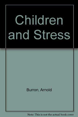 Children and Stress: Arnold Burron