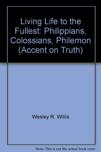 9780896362901: Living Life to the Fullest: Philippians, Colossians, Philemon (Accent on Truth)