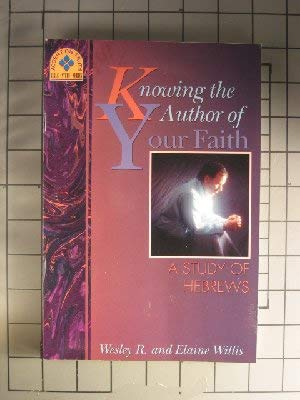 9780896363212: Knowing the author of your faith: A study of Hebrews (Accent on truth Bible study series)