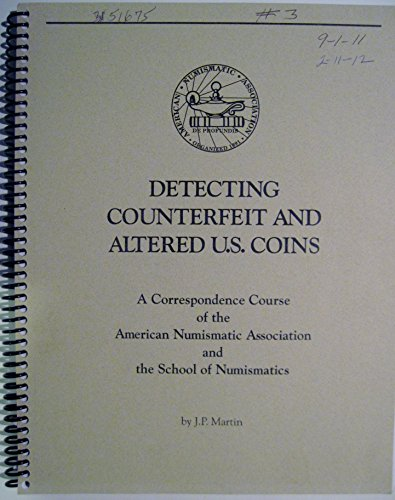 9780896370159: Detecting Counterfeit and Altered U.S. Coins (ANA correspondence course)