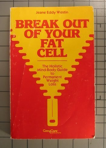 9780896380356: Break Out of Your Fat Cell: The Holistic Mind-body Guide to Permanent Weight Loss