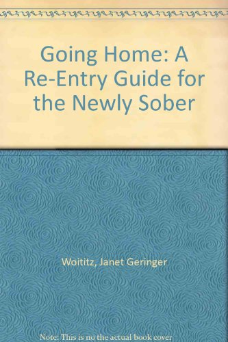 9780896380493: Going Home: A Re-Entry Guide for the Newly Sober