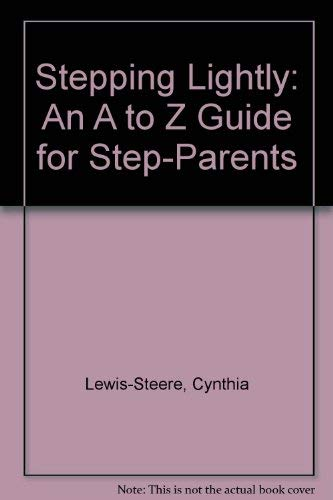 Stepping Lightly: An A to Z Guide for Step-Parents: Lewis-Steere, Cynthia