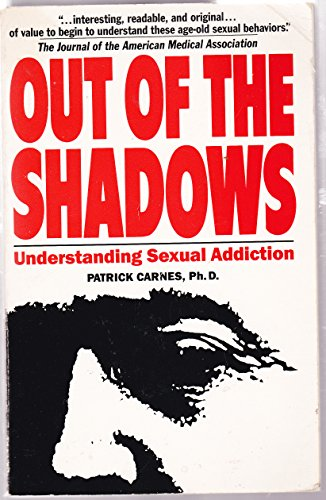 9780896380868: Out of the Shadows: Understanding Sexual Addiction