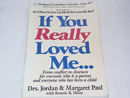 If You Really Loved Me--: For Conflict: Paul, Jordon, and