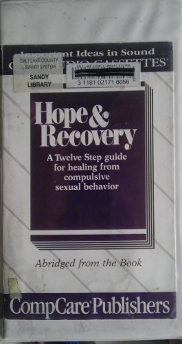 9780896381438: Hope and Recovery: A Twelve Step Guide for Healing from Compulsive Sexual Behavior/Audio Cassettes