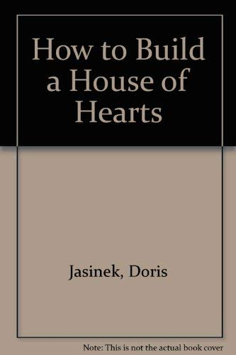 9780896381476: How to Build a House of Hearts