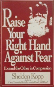 Raise Your Right Hand Against Fear: Extend the Other in Compassion (0896381552) by Kopp, Sheldon