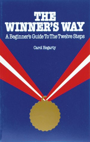 Winners Way: A Beginner's Guide to the Twelve Steps: Hegarty