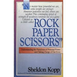 9780896381933: Rock, Paper, Scissors: Understanding the Paradoxes of Personal Power and Taking Charge of Our Lives