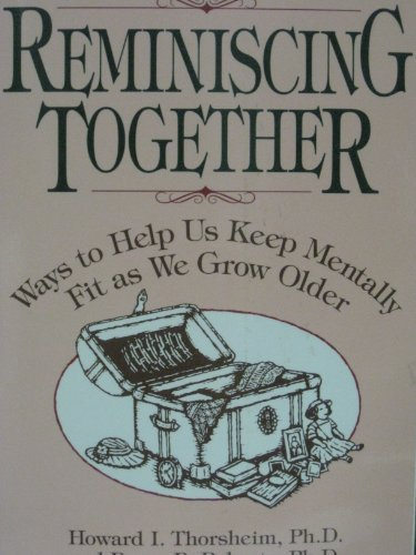 9780896382213: Reminiscing Together: Ways to Help Us Keep Mentally Fit As We Grow Older (Prime time for the best years)