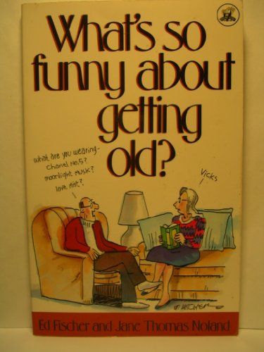 9780896382435: What's So Funny About Getting Old?