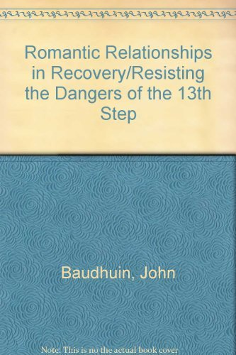 Romantic Relationships in Recovery/Resisting the Dangers of: Baudhuin, John