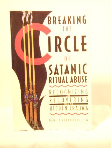9780896382589: Breaking the Circle of Satanic Ritual Abuse: Recognizing and Recovering from the Hidden Trauma