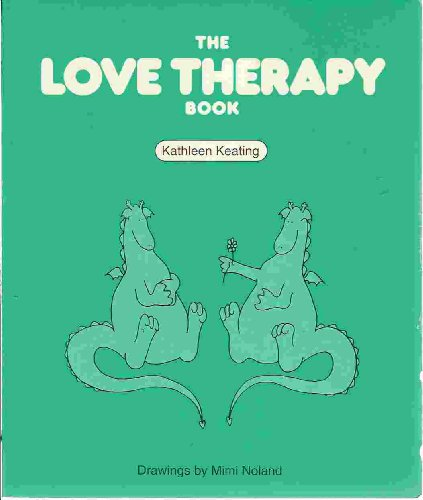 The Love Therapy Book: Kathleen Keating; Illustrator-Mimi