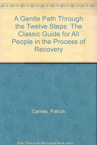 9780896382909: A Gentle Path Through the Twelve Steps: The Classic Guide for All People in the Process of Recovery