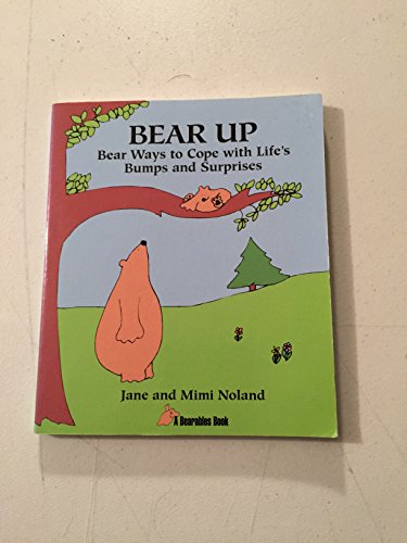 9780896383234: Bear Up: Bear Ways to Cope with Life's Bumps and Surprises
