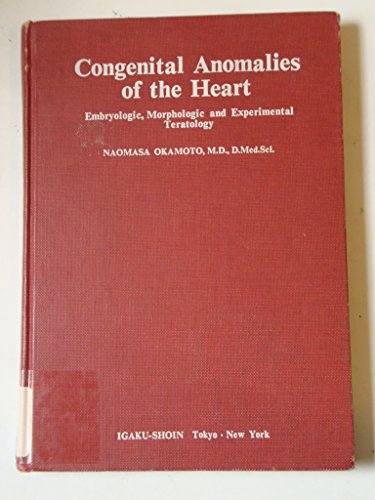 9780896400368: Congenital Anomalies of the Heart: Embryologic Morphology and Experimental Teratology